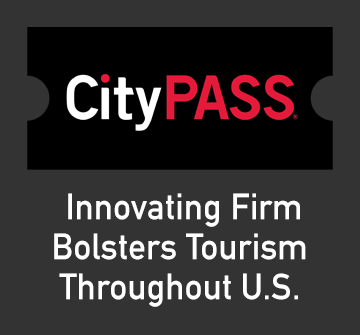 CityPASS: Innovating Firm Bolsters Tourism Throughout U.S.