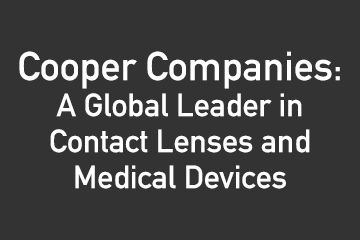 Cooper Companies:  A Global Leader in Contact Lenses and Medical Devices